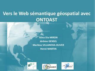 Vers le Web sémantique géospatial avec ONTOAST