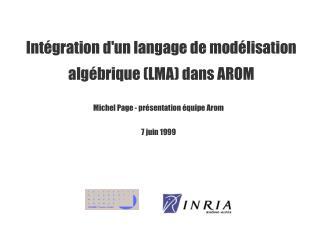 Int�gration d'un langage de mod�lisation alg�brique (LMA) dans AROM