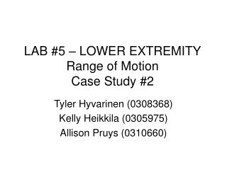 LAB #5 – LOWER EXTREMITY Range of Motion  Case Study #2