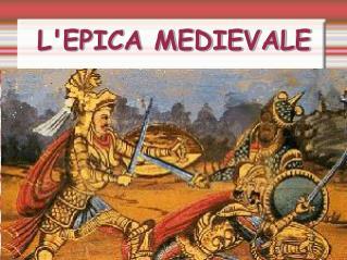 L'EPICA MEDIEVALE