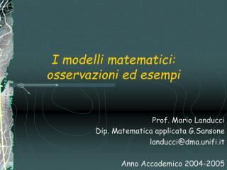 I modelli matematici: osservazioni ed esempi