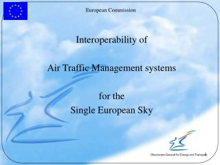 Interoperability of  Air Traffic Management systems for the  Single European Sky