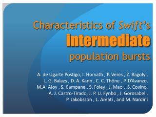 Characteristics of  Swift 's  intermediate  population bursts