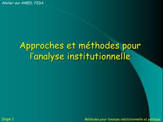 Approches et m�thodes pour l�analyse institutionnelle