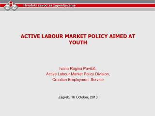 ACTIVE LABOUR MARKET POLICY AIMED AT YOUTH Ivana Rogina Pavičić,