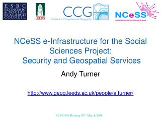 NCeSS e-Infrastructure for the Social Sciences Project:  Security and Geospatial Services