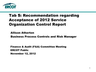Tab  5 : Recommendation regarding Acceptance of 2012 Service Organization Control Report