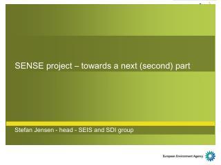 SENSE project – towards a next (second) part