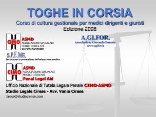 TOGHE IN CORSIA Corso di cultura gestionale per medici dirigenti e giuristi Edizione 2008