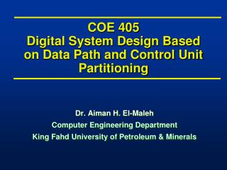 COE 405 Digital System Design Based on Data Path and Control Unit Partitioning