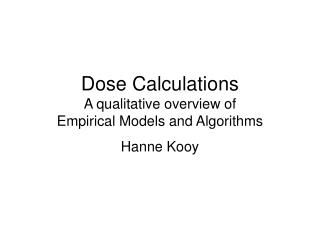 Dose Calculations A qualitative overview of  Empirical Models and Algorithms