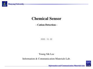 Chemical Sensor - Cation Detection -