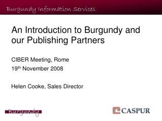 An Introduction to Burgundy and our Publishing Partners