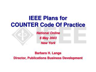IEEE Plans for  COUNTER Code Of Practice