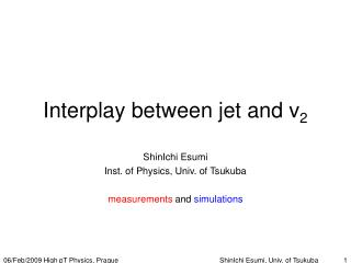 Interplay between jet and v 2