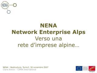 NENA Network Enterprise Alps  Verso una  rete d'imprese alpine…
