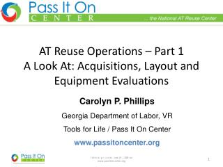AT Reuse Operations – Part 1 A Look At: Acquisitions, Layout and Equipment Evaluations