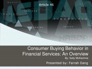 Consumer Buying Behavior in Financial Services: An Overview By: Sally McKechnie