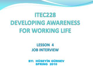 ITEC228 DEVELOPING AWARENESS FOR WORKING LIFE LESSON  4 JOB INTERVIEW