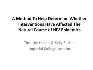 A Method To Help Determine Whether Interventions Have Affected The Natural Course of HIV Epidemics