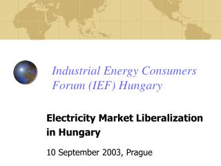 Industrial Energy Consumers Forum (IEF) Hungary