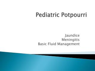 Pediatric Potpourri