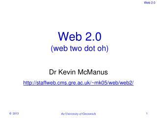 Web 2.0 (web two dot oh)