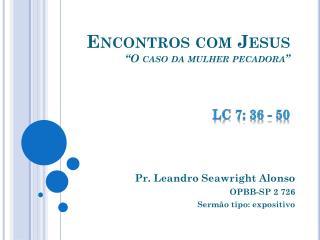 """Encontros com Jesus """"O caso da mulher pecadora"""""""