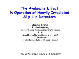 The Avalanche Effect  in Operation of Heavily Irradiated  Si p-i-n Detectors