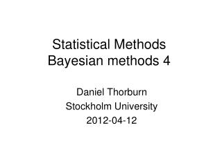 Statistical Methods  Bayesian methods 4