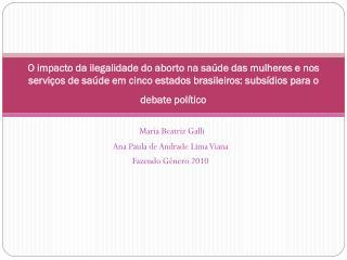 Maria Beatriz Galli Ana Paula de Andrade Lima Viana Fazendo Gênero 2010