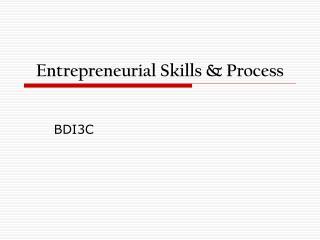 Entrepreneurial Skills & Process