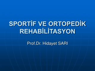 SPORTİF VE ORTOPEDİK REHABİLİTASYON