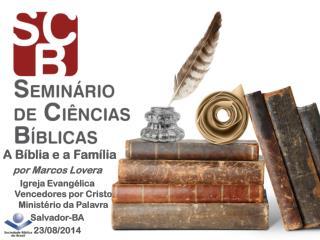 A B�blia e a Fam�lia por Marcos  Lovera
