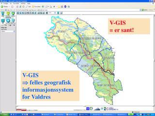 V-GIS    felles geografisk informasjonssystem for Valdres