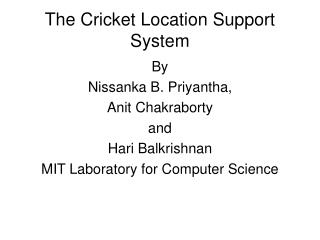The Cricket Location Support System