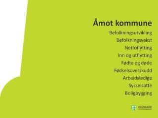 Åmot kommune Befolkningsutvikling Befolkningsvekst Nettoflytting Inn og utflytting Fødte og døde