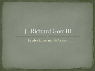 J . Richard  Gott  III