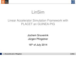 LinSim Linear Accelerator Simulation Framework with PLACET an GUINEA-PIG