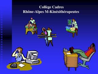 Collège Cadres  Rhône-Alpes M-Kinésithérapeutes