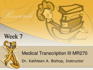 Medical Transcription III MR270