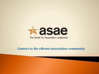Connect to the vibrant association community