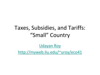 Taxes, Subsidies, and Tariffs:  Small  Country