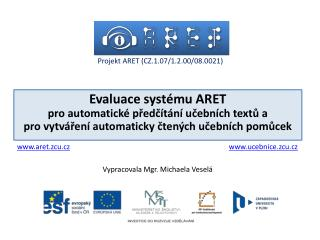 Evaluace systému ARET  pro automatické předčítání učebních textů a