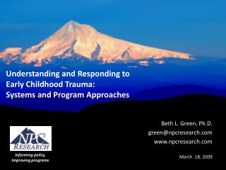 Understanding and Responding to  Early Childhood Trauma: Systems and Program Approaches