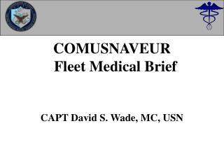 COMUSNAVEUR Fleet Medical Brief