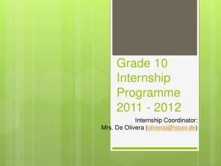 Grade 10 Internship      Programme 2011 - 2012