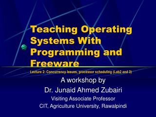 A workshop by Dr. Junaid Ahmed Zubairi Visiting Associate Professor
