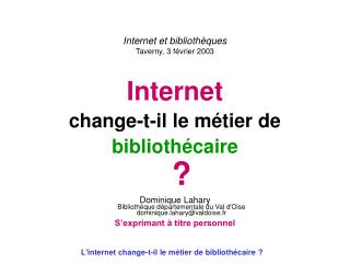 Internet et bibliothèques Taverny, 3 février 2003