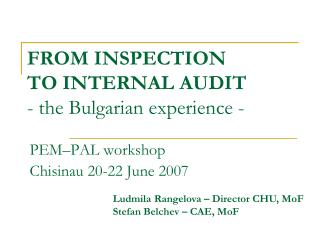 FROM INSPECTION  TO INTERNAL AUDIT - the Bulgarian experience -